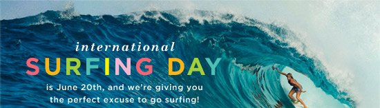 International Surfing Day is June 20th, and we're giving you the perfect excuse to go surfing!