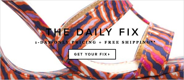 The Daily Fix 1-Day-Only Pricing + Free Shipping** - - Get Your Fix >