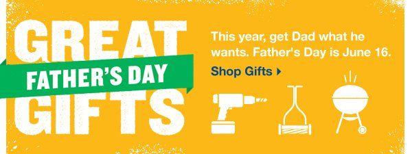Great Father's Day Gifts. This year, get Dad what he wants. Father's Day is June 16. Shop Gifts.