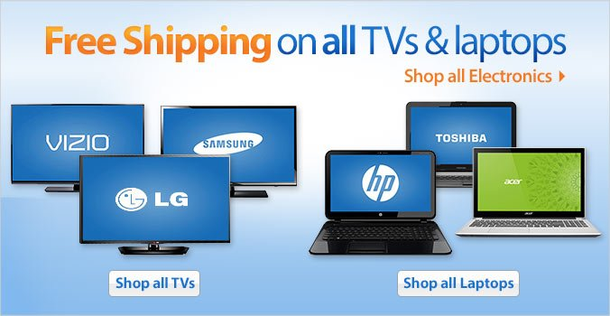 Free Shipping on all TVs & laptops