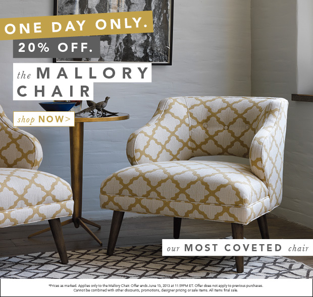 One Day Only. 20% Off the Mallory Chair