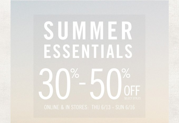Limited Time Only: Summer Essentials 30% To 50% Off