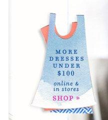Shop dresses under $100.