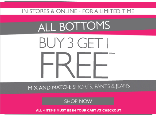 All Bottoms: Buy 3 Get 1 Free