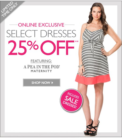 Select Dresses: 25% Off