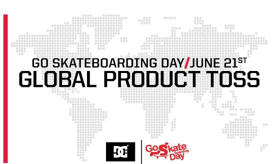 Go Skateboard Day June 21st Global Product Toss