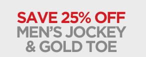 SAVE 25% OFF MEN'S JOCKEY & GOLD TOE