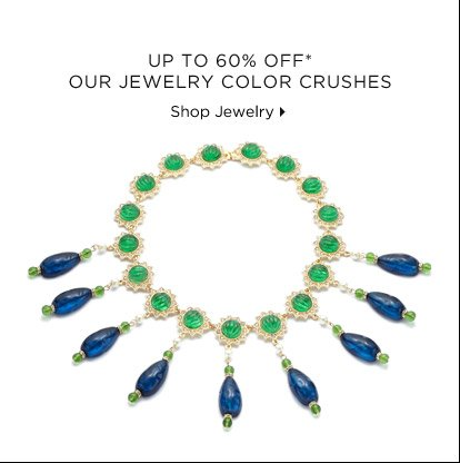 Up To 60% Off* Our Jewelry Color Crushes