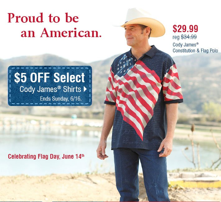 Proud to be an American - $5 Off Select Cody James® Shirts. Ends Sunday 6/16