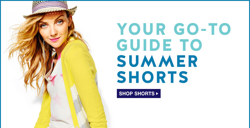 YOUR GO-TO GUIDE TO SUMMER SHORTS | SHOP SHORTS
