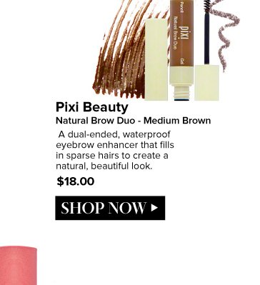 Pixi Beauty - Natural Brow Duo - Medium Brown  A duel-ended, waterproof eyebrow enhancer to fill in sparse hairs to create a natural, beautiful look. $18.00 Shop Now>>
