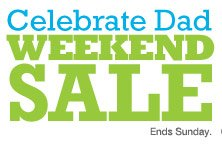 Celebrate Dad Weekend Sale. Ends Sunday