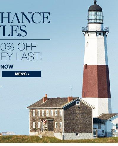 LAST CHANCE STYLES | BUY NOW  | SHOP MEN'S >