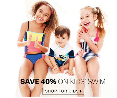 Save 40% on Kids' Swim. Shop for Kids.