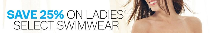 Save 25% on Ladies' Select Swimwear