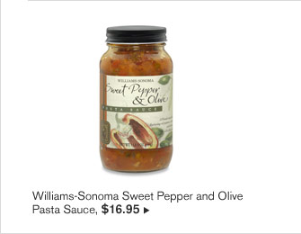 Williams-Sonoma Sweet Pepper and Olive Pasta Sauce, $16.95