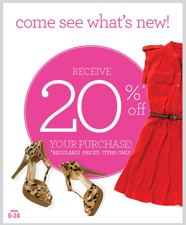 Come see what's NEW! RECEIVE 20% OFF YOUR PURCHASE! Regularly priced items only. SHOP NOW!