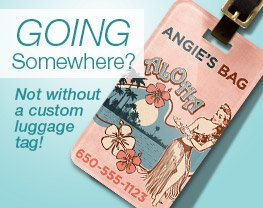 Going somewhere? Not without a luggage tag!