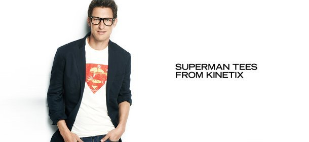 SUPERMAN TEES FROM KINETIX, Event Ends June 17, 9:00 AM PT >