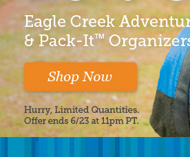 25% off Eagle Creek Adventure Luggage & Pack-It Organizers |Hurry, Limited Quantities | Offer ends 6/23 at 11pm PT | Snop Now