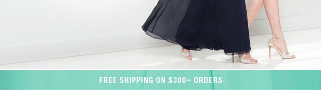 Free Shipping on $300+ Orders