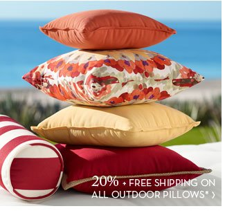 20% + FREE SHIPPING ON ALL OUTDOOR PILLOWS*