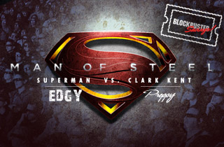 Man of Steel: Edgy VS. Preppy