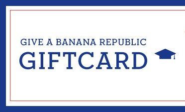 GIVE A BANANA REPUBLIC GIFTCARD