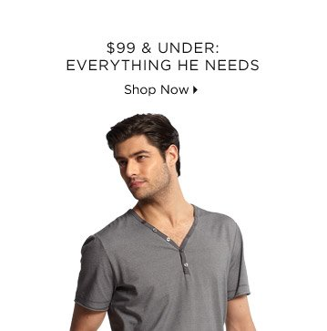 $99 & Under: Everything He Needs