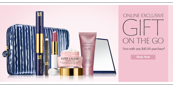 ONLINE EXCLUSIVE Gift on the Go Free with $45.00 purchase. Worth $145.00 Shop Now »