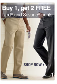 Buy 1, get 2 FREE Izod® and Savane® pants. Shop now