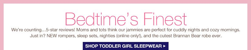 Bedtime's Finest | SHOP TODDLER GIRL SLEEPWEAR