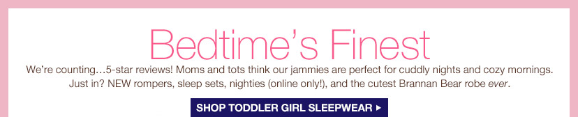 Bedtime's Finest | SHOP TODDLER GIRL SLEEPWEAR