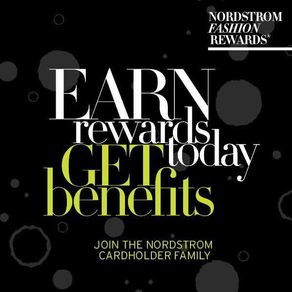 NORDSTROM FASHION REWARDS® - EARN rewards today Get benefits - JOIN THE NORDSTROM CARDHOLDER FAMILY
