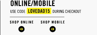 ONLINE/MOBILE ENTER CODE LOVEDAD15 DURING CHECKOUT