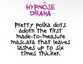 HYPNOSE DRAMA | Pretty polka dots adorn the first made-to-measure mascara that leaves lashes up to six times thicker.