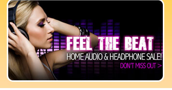 FEEL THE BEAT HOME AUDIO & HEADPHONE SALE! DON'T MISS OUT.