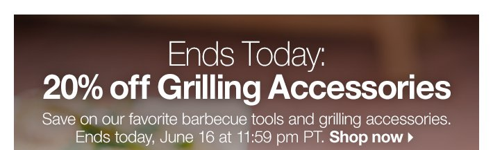 Ends Today: 20% off Grilling Accessories