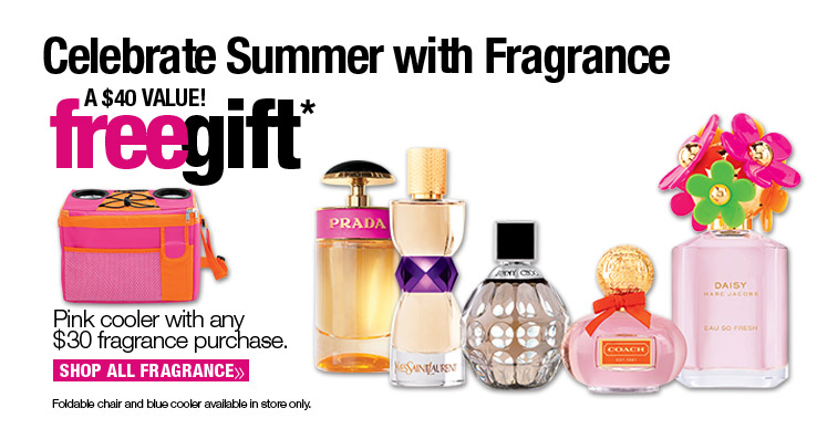 Free cooler of your choice with any $30 fragrance purchase.
