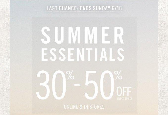 Last Chance: Summer Essentials 30% To 50% Off