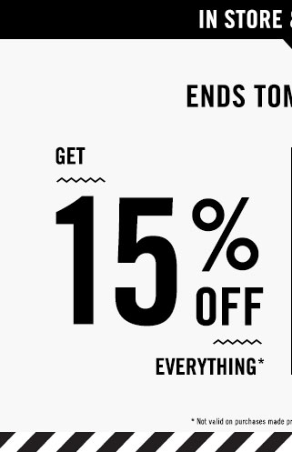 GET 15% OFF EVERYTHING*