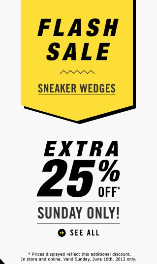 FLASH SALE - SNEAKER WEDGES - EXTRA 25% OFF - SUNDAY ONLY - SEE ALL