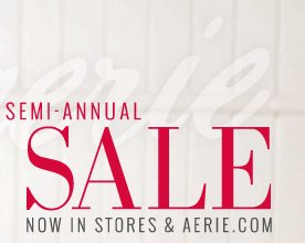 Semi-Annual Sale | Now In Stores & Aerie.com