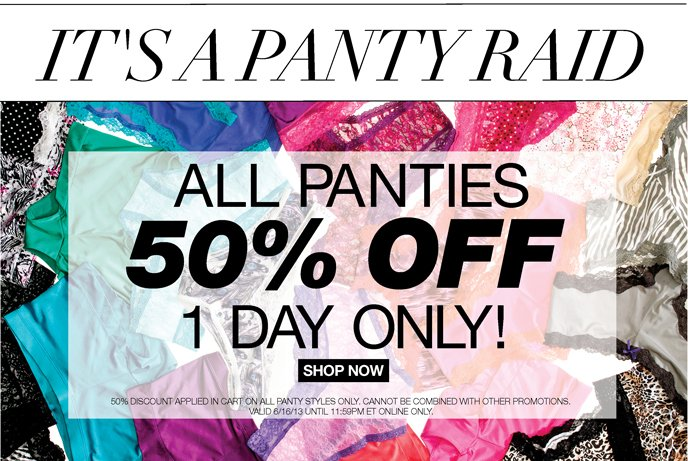 It's a Panty Raid: All Panties 50% Off 1 Day Only!