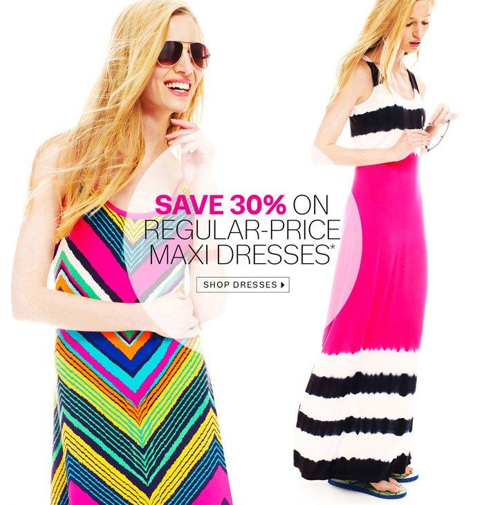 Save 30% on Regular-Price Maxi Dresses*. Shop Dresses.