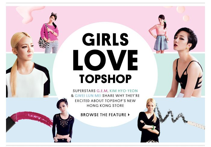 Girls love Topshop - Browse the feature
