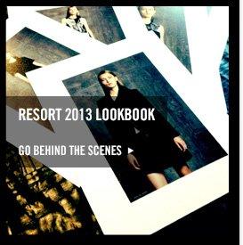 RESORT 2013 LOOKBOOK - GO BEHIND THE SCENES