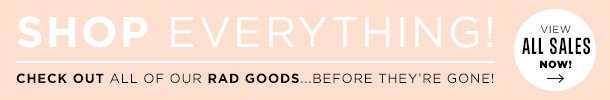 Shop everything! View all sales now.