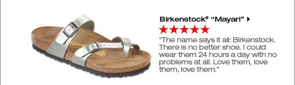 Birkenstock® 'Mayari' 'The name says it all: Birkenstock. There is no better shoe. I could wear them 24 hours a day with no problems at all. Love them, love them, love them.' Shop now.