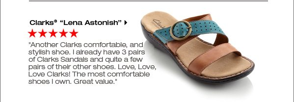 Clarks® 'Lena Astonish' ***** 'Another Clarks comfortable, and stylish shoe. I already have 3 pairs of Clarks Sandals and quite a few pairs of their other shoes. Love, Love, Love Clarks! The most comfortable shoes I own. Great value.' Shop now.